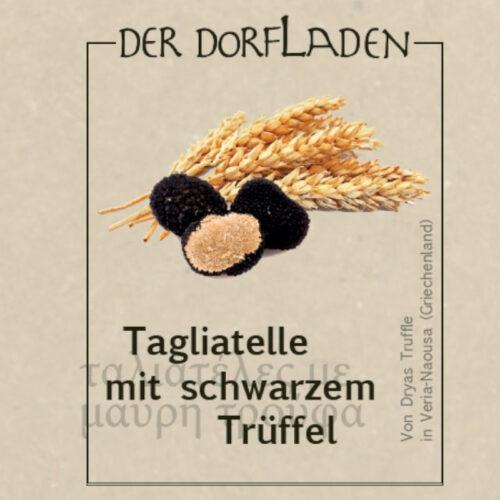 DER DORFLADEN - Tagliatelle mit schwarzem Trüffel